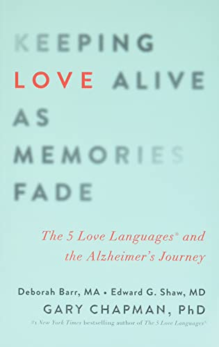 keeping-love-alive-as-memories-fade-the-5-love-languages-and-the-alzheimers-journey