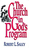 Saucy, Robert L.: Church in Gods Program