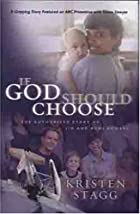 If God Should Choose: The Authorized Story&hellip;