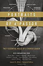 Portraits of a Pastor: The 9 Essential Roles…