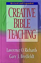 Creative Bible Teaching by Lawrence O.…