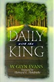Evans, W. Glyn: Daily With the King