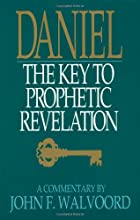 Daniel: The Key to Prophetic Revelation by…