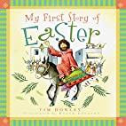 My First Story of Easter by Tim Dowley