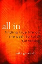 All In: Finding True Life on the Path to…