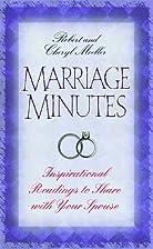 Marriage Minutes by Robert Moeller