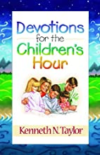Devotions for the Children's Hour by Kenneth…