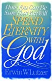 Lutzer, Erwin W.: How You Can Be Sure That You Will Spend Eternity with God