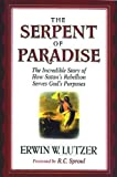 Lutzer, Erwin W.: The Serpent of Paradise: The Incredible Story of How Satan's Rebellion Serves God's Purposes