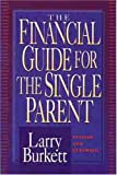 Larry Burkett: The Financial Guide for the Single Parent