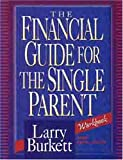 Burkett, Larry: The Financial Guide for the Single Parent Workbook
