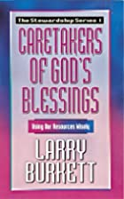 Caretakers of God's Blessing: Using Our…