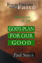 God's Plan for Our Good: Romans 8:28…