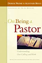 On Being a Pastor: Understanding Our Calling…