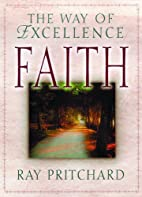 Faith: The Way of Excellence by Ray…