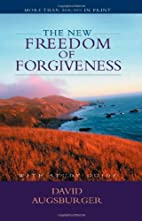 The New Freedom of Forgiveness by David…