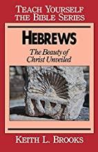 Hebrews: The Beauty of Christ Unveiled by…