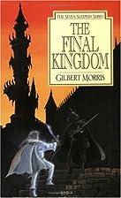 The Final Kingdom by Gilbert Morris