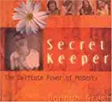 Gresh, Dannah: Secret Keeper: The Delicate Power of Modesty