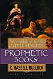 C. Hassell Bullock: An Introduction to the Old Testament Prophetic Books