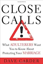 Close Calls: What Adulterers Want You to…