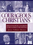 Courageous Christians: Devotional Stories…