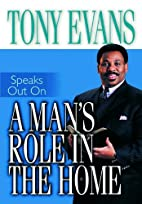 A Man's Role in the Home (Tony Evans Speaks…