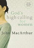 God's High Calling For Women by John…