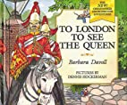 To London to See the Queen (The New!…