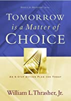 Tomorrow is a Matter of Choice: An 8-Step…