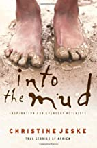 Into the mud : inspiration for everyday…