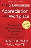Chapman, Gary D: The 5 Languages of Appreciation in the Workplace: Empowering Organizations by Encouraging People