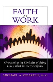 Faith at Work: Overcoming the Obstacles of…