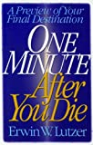 Lutzer, Erwin W.: One Minute After You Die: A Preview of Your Final Destination