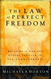 Horton, Michael: The Law of Perfect Freedom