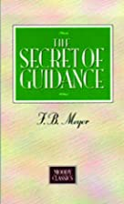 The Secret of Guidance by F. B. Meyer