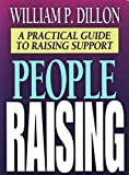 Dillon, William P.: People Raising: A Practical Guide to Raising Support