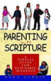 Durbin, Kara: Parenting With Scripture: A Topical Guide for Teachable Moments