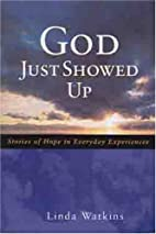 God Just Showed Up: Stories of Hope in…