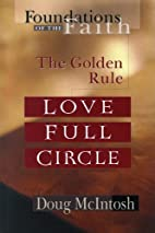Love Full Circle: The Golden Rule…