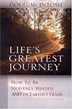 Lifes Greatest Journey: How to be heavenly…