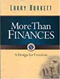 Burkett, Larry: More Than Finances...: A Design for Freedom