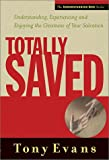 Evans, Anthony T.: Totally Saved: Understanding, Experiencing and Enjoying the Greatness of Your Salvation