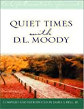 Moody, Dwight Lyman: Quiet Times With D. L. Moody