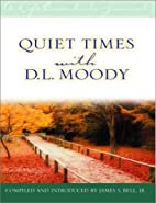 Quiet Times with D.L. Moody (Life Essentials…