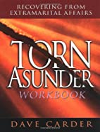 Torn Asunder Workbook: Recovering from…