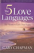 The 5 Love Languages: The Secret to Love…