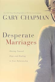 Desperate Marriages: Moving Toward Hope and…