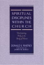 Spiritual Disciplines within the Church:…