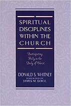Spiritual Disciplines within the Church:…